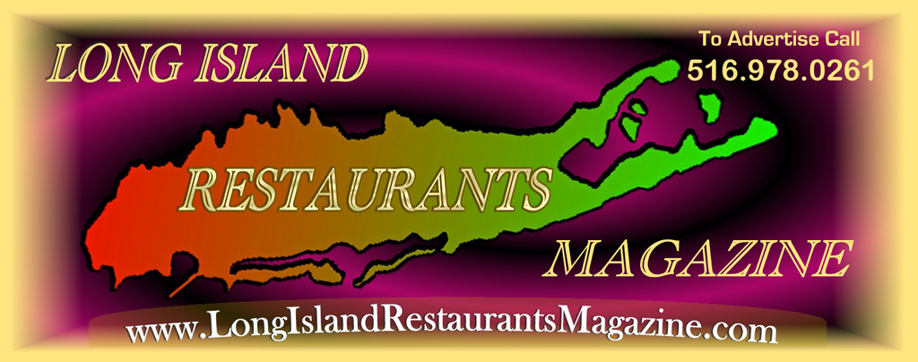 Welcome to long island restaurants magazine find all